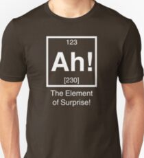 Ah! The element of surprise! Unisex T-Shirt