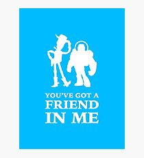 Toy Story Woody and Buzz Lightyear You've Got A Friend In Me Photographic Print