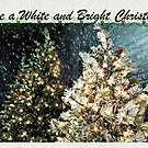 Have A White And Bright Christmas by Jane Neill-Hancock