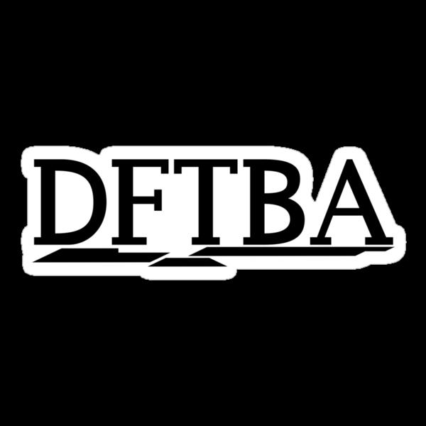 DFTBA (Black) by Sean Middleton