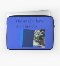 Famous humourous quotes series: The angels have the blue box dr who Laptop Sleeve