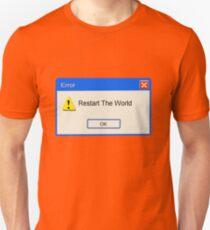 restart the world? T-Shirt