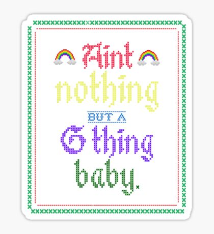 Ain't Nothing But A G Thing, Baby... Sticker