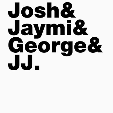 Josh & Jaymi & George & JJ (black writing) by RetroLink