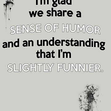 Sense of Humor by OuroborosEnt