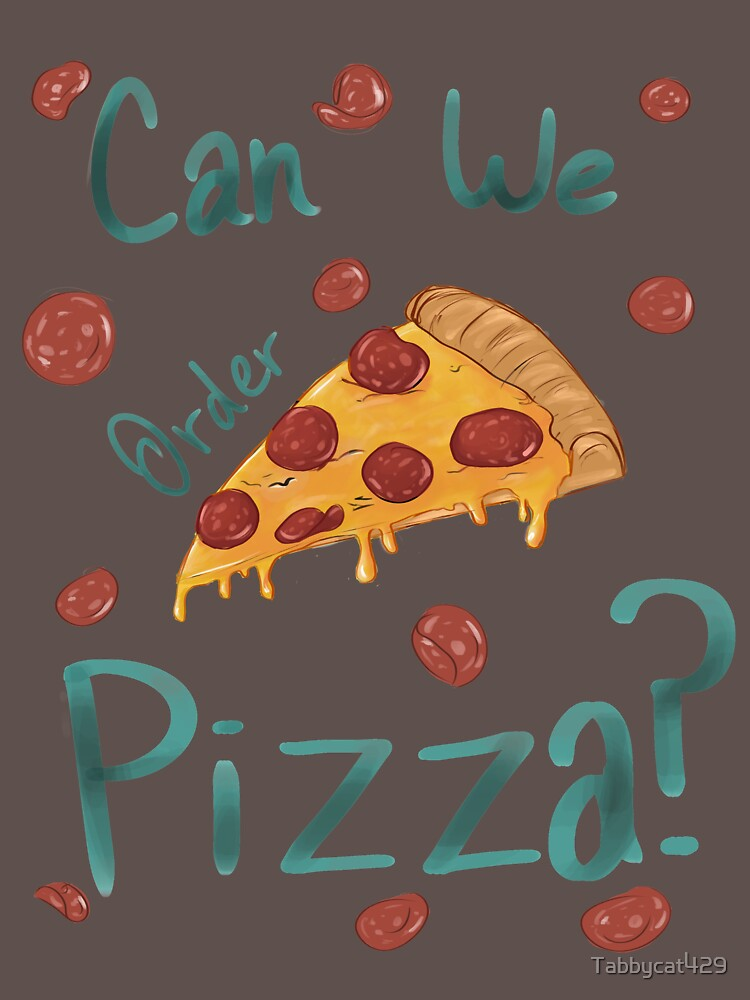 can we order pizza by Tabbycat429