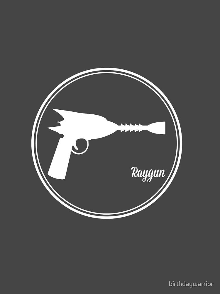 Raygun! by birthdaywarrior