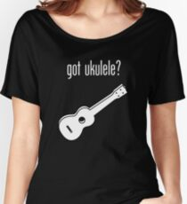 got ukulele? Women's Relaxed Fit T-Shirt