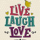 LIVE LAUGH LOVE by Gal Ashkenazi