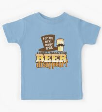 For my next MAGIC TRICK - I shall make this BEER Disappear! Kids Tee