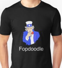 You Fopdoodle... We Know it. T-Shirt