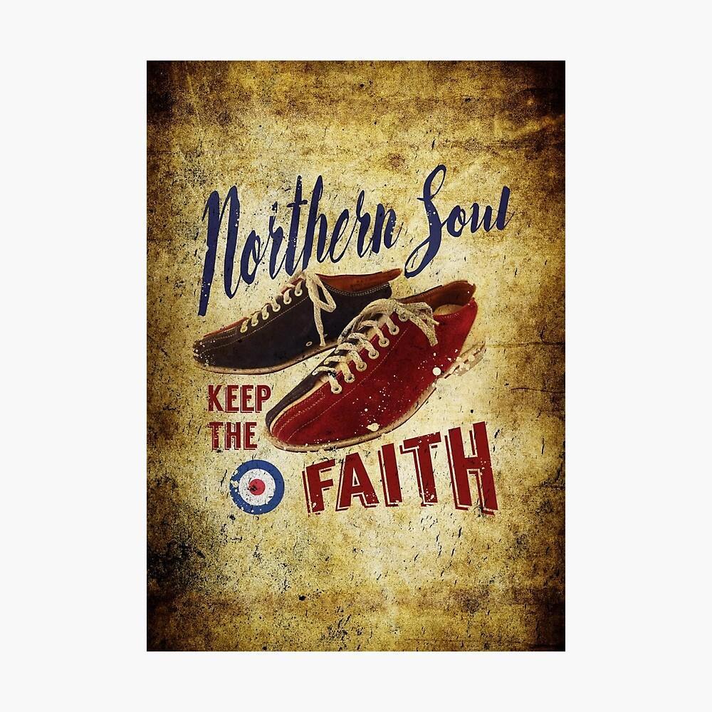 Northern Soul - Bewahre den Glauben Fotodruck