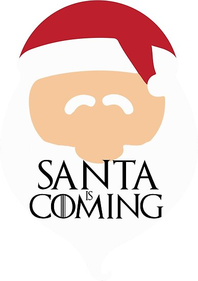 Santa is Coming 2 - Game of Thrones by Rbble