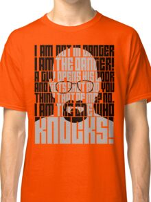 Heisenberg is the danger Classic T-Shirt