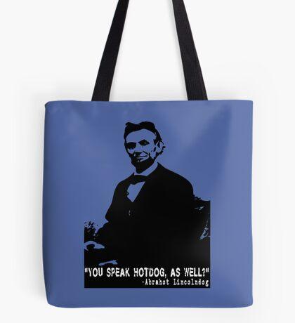 Abe Lincoln: You Speak Hotdog as Well? Tote Bag