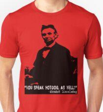 Abe Lincoln: You Speak Hotdog as Well? Unisex T-Shirt
