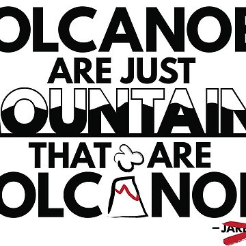 Volcanoes are just mountains...that are volcanoes by ADarkly