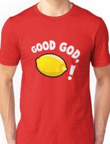 Good God, Lemon! Unisex T-Shirt