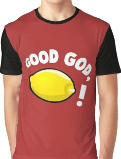 Good God, Lemon! Graphic T-Shirt