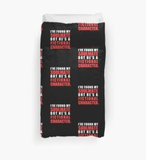 My Soulmate is a Fictional Character (in white lettering) Duvet Cover