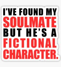 My Soulmate is a Fictional Character Sticker
