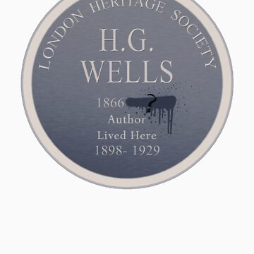 HG Wells Lived Here by pertlattimers