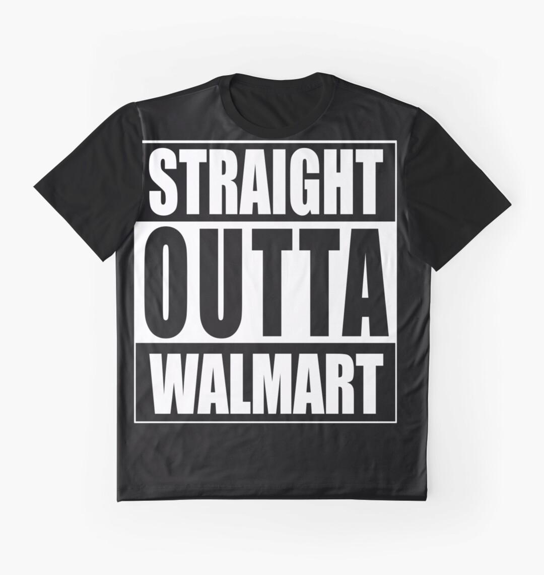 Black t shirt at walmart - Straight Outta Walmart Graphic T Shirts