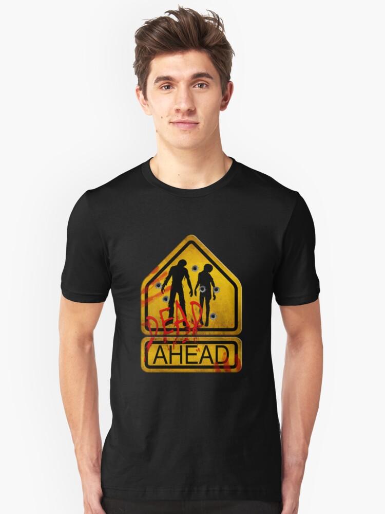 """Caution """"Dead Ahead"""" Unisex T-Shirt Front"""