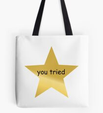 you tried star Tote Bag