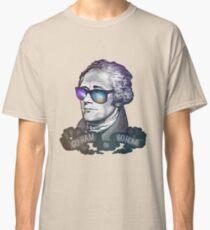 Hamilton: Geh Schinken oder geh nach Hause! Classic T-Shirt