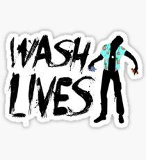Wash Lives Sticker