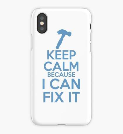 Keep Calm because I Can Fix It iPhone Case