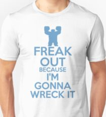 Freak Out because I'm Gonna Wreck It T-Shirt