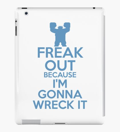 Freak Out because I'm Gonna Wreck It iPad Case/Skin