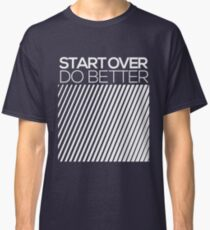 START OVER - DO BETTER Typography TEXT Classic T-Shirt