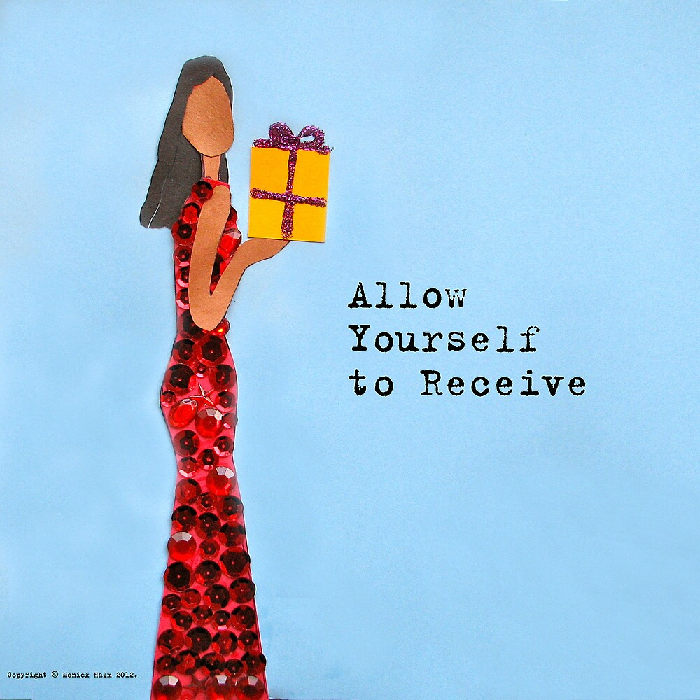 Allow Yourself to Receive by monickhalm