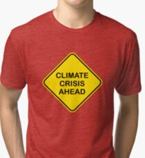 Climate Crisis Ahead Global Warming Warning Sign Tri-blend T-Shirt