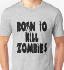 Born to Kill Zombies T-Shirt
