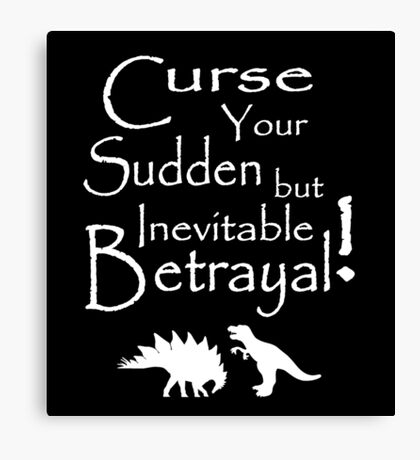 Curse Your Sudden But Inevitable Betrayal 2 Canvas Print