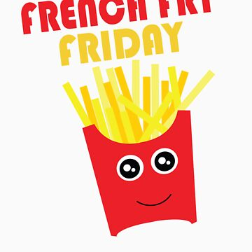 French Fry Friday by slyborg