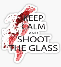 Die Hard Keep Calm and Shoot the Glass Sticker