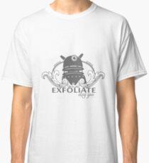 EXFOLIATE! Day Spa Classic T-Shirt