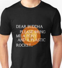 Dear Buddha, Please bring me a pony... T-Shirt