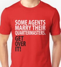Some Agents Marry Their Quartermasters Unisex T-Shirt