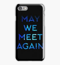 The 100 - May We Meet Again iPhone Case/Skin