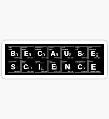 BECAUSE SCIENCE! (white) Sticker