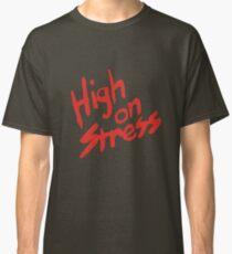 High on Stress Classic T-Shirt