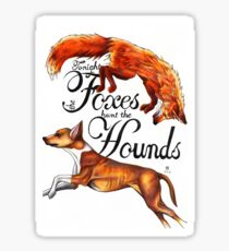 Tonight The Foxes Hunt The Hounds Sticker