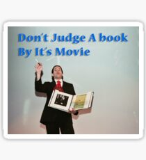 Don't judge a book by its movie. Sticker