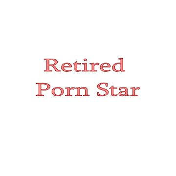 Retired Porn Star by kissuquick